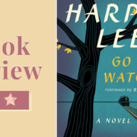 Harper Lee Review: Is Go Set a Watchmen Worth the Read?