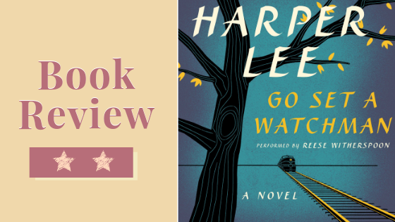 Harper Lee Go Set Watchman Review